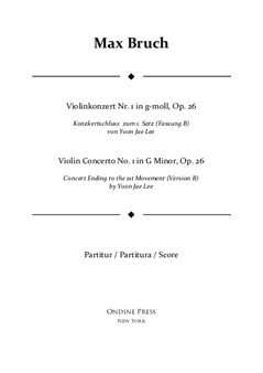 Bruch: Violin Concerto No.1 in G Minor: I. concert ending by Yoon Jae Lee (Version B for Orchestra), Full Score